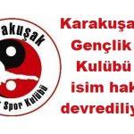 Karakuşak Gençlik Spor Kulübü ve isim hakkı satılıyor!