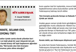 """E DERGİ'DEN VURAL YILMAZ'IN GÜNDEM YAKALAYAN YAZISI, """"ADI KARATE, SELAMI OSS, FEDERASYONU TKF!"""""""